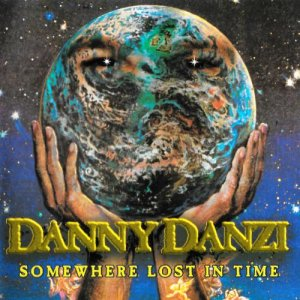 Danny Danzi - Somewhere Lost In Time (1999)