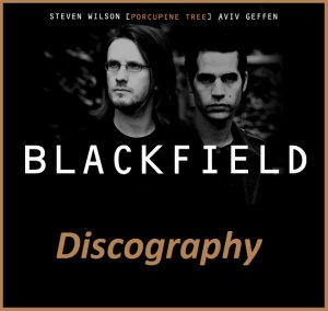 Blackfield - Discography (2004-2017)
