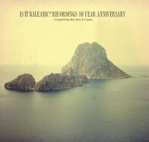 VA - Is It Balearic? Recordings 10 Year Anniversary [by Max Essa & Coyote] (2016)