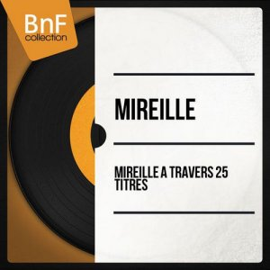 Mireille - Mireille A Travers 24 Titres [1962] [Mono Version] (2014) [Hi-Res]