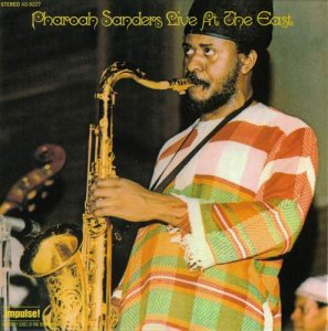 Pharoah Sanders - Live At The East (1972)