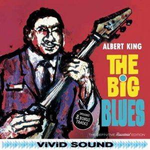 Albert King - The Big Blues: The Definitive Remastered Edition (2016) [1962]