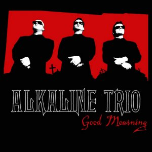 Alkaline Trio - Good Mourning (2003) [LP Remastered 2017]