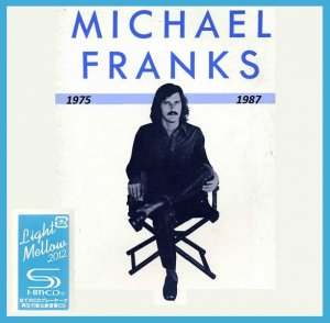 Michael Franks - Collection (1975-1987) [2012 Light Mellow]