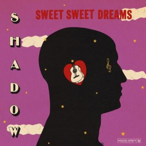 Shadow - Sweet Sweet Dreams (1984) [LP Reissue 2016]
