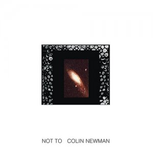 Colin Newman - Not To (1982) [Expanded & Remastered 2016]