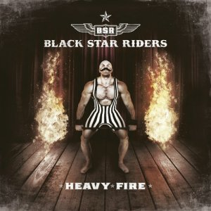 Black Star Riders - Heavy Fire (Limited Edition) (2017)