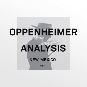 Oppenheimer Analysis - New Mexico (1982) [LP Remastered 2015]