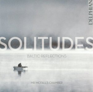 Mr McFall's Chamber - Solitudes - Baltic Reflections (2015)