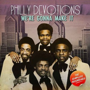 Philly Devotions - We're Gonna Make It: The Complete Recordings (2011)