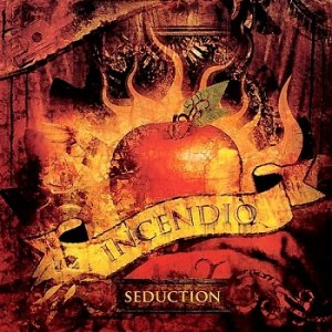Incendio - Seduction (2006)