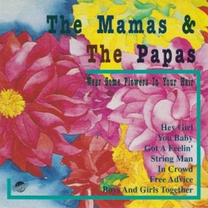The Mamas & The Papas - Wear Some Flowers In Your Hair (1992)