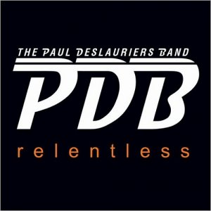 The Paul Deslauriers Band - Relentless (2016)