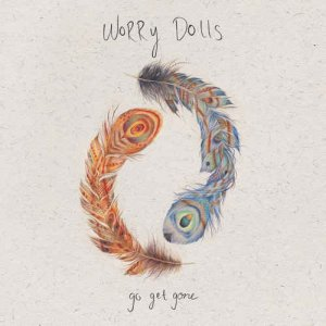 Worry Dolls - Go Get Gone (2017)