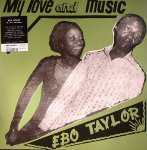 Ebo Taylor - My Love & Music (1976) [LP Remastered 2016]