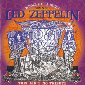 VA - Whole Lotta Blues: Songs of Led Zeppelin (This Ain't No Tribute) (1999)