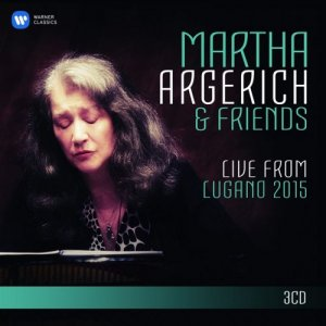 Martha Argerich & Friends - Live from Lugano 2015 (2016) [HDTracks]