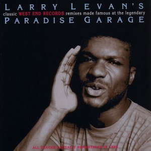 VA - Larry Levan's Classic West End Records: Remixes Made Famous At The Legendary Paradise Garage (2012)