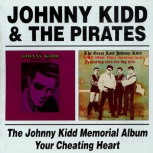 Johnny Kidd & The Pirates - The Johnny Kidd Memorial Album & Your Cheating Heart (2003)