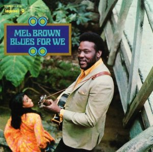 Mel Brown - The Wizard & Blues For We (2011)