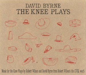 David Byrne - The Knee Plays (1985) [2007]