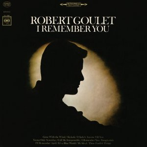 Robert Goulet - I Remember You (1966) [2016] [HDtracks]