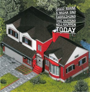 David Byrne & Brian Eno - Everything That Happens Will Happen Today (2008)