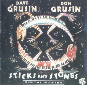 Dave Grusin And Don Grusin - Sticks And Stones (1988)