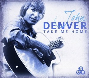 John Denver - Take Me Home (2009)