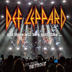 Def Leppard - And There Will Be A Next Time... Live From Detroit (2CD) (2017)
