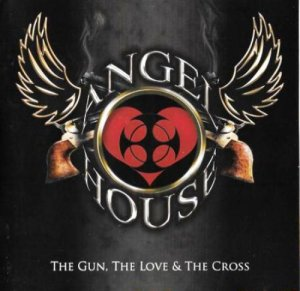 Angel House - The Gun, The Love & The Cross (2009)