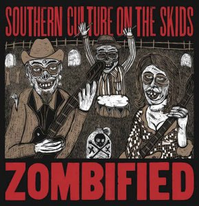 Southern Culture On The Skids - Zombified (1998)