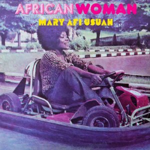 Mary Afi Usuah - African Woman (1978) [LP Reissue 2016]