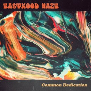Eastwood Haze - Common Dedication (2017)