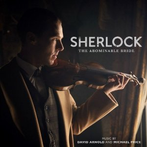 David Arnold And Michael Price - Sherlock: The Abominable Bride (2017)