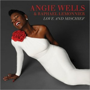 Angie Wells & Raphael Lemonnier - Love And Mischief (2017)