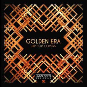 Golden Era Collective - Golden Era Hip Hop Covers (2017)