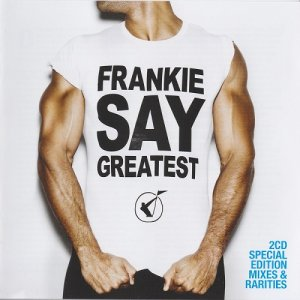 Frankie Goes To Hollywood - Frankie Say Greatest [2CD Special Edition] (2009)