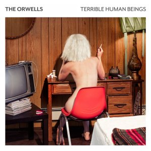 The Orwells - Terrible Human Beings (2017)