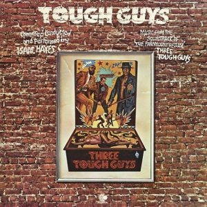 Isaac Hayes - Three Tough Guys: Music From The Soundtrack (1974) [2016] [HDTracks]