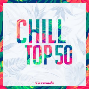VA - Armada Music: Chill Top 50 (2017)