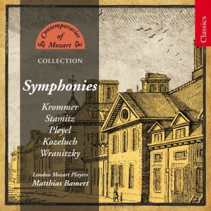 Krommer / Stamitz / Pleyel / Kozeluch / Wranitzky - Contemporaries of Mozart Collection: Symphonies (2010)