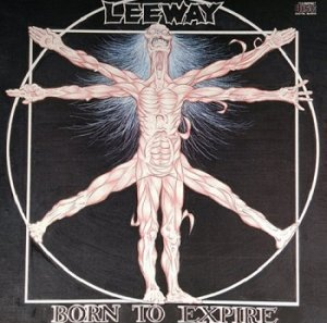 Leeway - Born to Expire (1988)