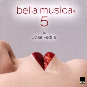 Jose Padilla - Bella Musica Vol. 5 (2010)