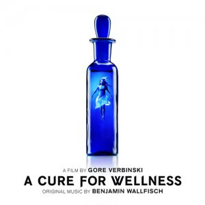 Benjamin Wallfisch - A Cure For Wellness (Original Soundtrack Album) (2017)