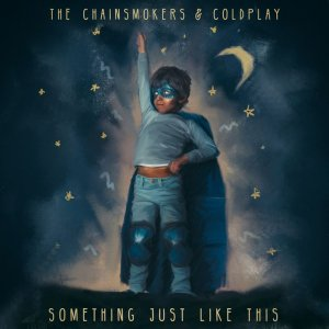 Coldplay & The Chainsmokers - Something Just Like This (Single) (2017)