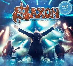 Saxon - Let Me Feel Your Power (2016) [Blu-ray]