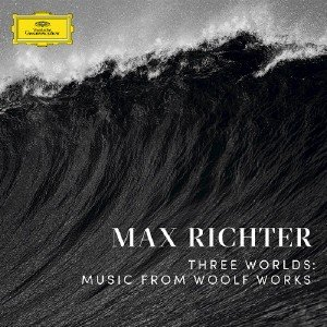 Max Richter - Three Worlds: Music From Woolf Works (2017)