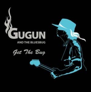 Gugun And The Bluesbug - Get The Bug (2004)