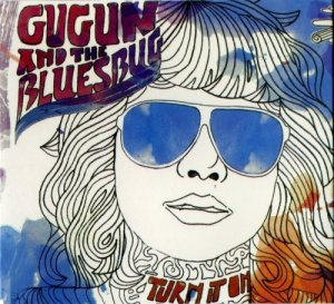Gugun And The Bluesbug - Turn It On (2007)
